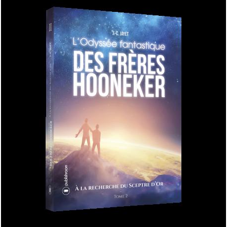 L'Odysée fantastique des frères Hooneker - Tome 2