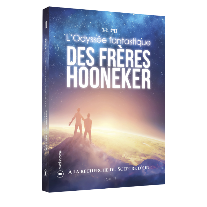 L Odyssee Fantastique Des Freres Hooneker Tome 2