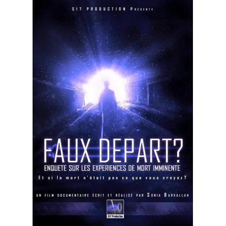 FAUX DÉPART - DVD film enquête sur les EMI (Expériences de Mort Imminente) ou NDE