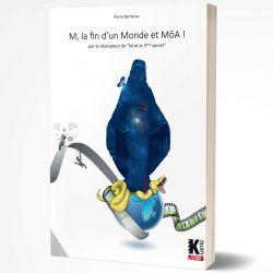 M, la fin d'un monde et MÔA - Livre Pierre Barnérias autobiographie et genèse film M et le 3ème secret
