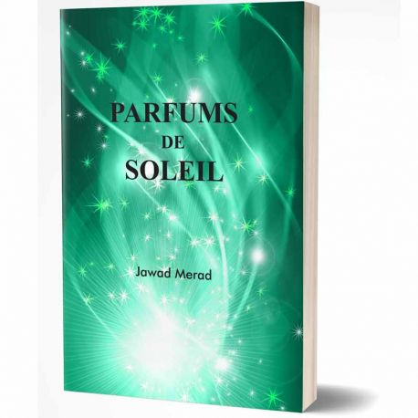Livre : PARFUMS DE SOLEIL - de Jawad Merad - Poésies sacrées