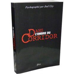 Dans l'ombre du Corridor - Livre u médium Joël Ury - IFRES